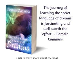 Learn the Secret Language of Dreams - Pamela Cummins