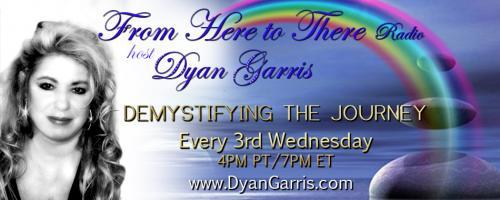 From Here to There Radio with Dyan Garris