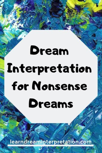 Dream Interpretation for Nonsense Dreams