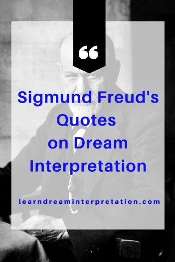 Dream Interpretation Quotes By Sigmund Freud