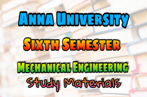 Pdf Mechanical Engineering Sixth Semester Subjects Lecture Notes Books Important 2 Marks Questions With Answers Important Part B 16 Marks Questions With Answers Question Banks Syllabus Learnengineering In