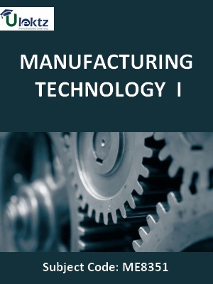 PDF] ME8351 Manufacturing Technology - I Lecture Notes
