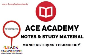 Ace Academy Manufacturing Technology Handwritten Notes
