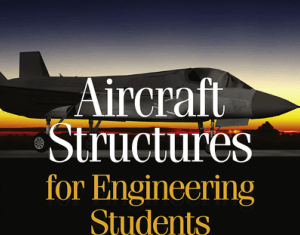 Aircraft Structures for engineering students Sixth Edition By T. H. G. Megson