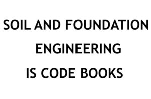 Civil Engineering IS (Indian Standards) Code books collection for Soil and Foundation Engineering