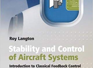 Stability and Control of Aircraft Systems Introduction to Classical Feedback Control By Roy Langton