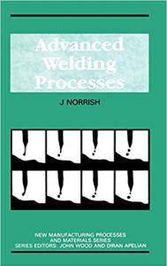 Advanced Welding Processes By J. Norrish