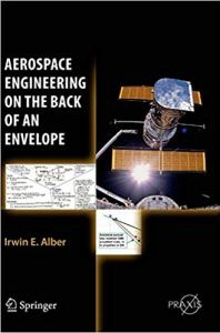 Aerospace Engineering on the Back of an Envelope By Irwin E. Alber