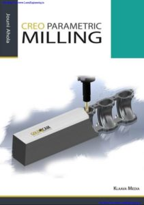 Creo Parametric Milling By Jouni Ahola