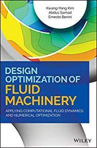 Design Optimization of Fluid Machinery By Kwang-Yong Kim