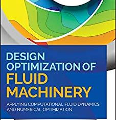 Design Optimization of Fluid Machinery By Kwang-Yong Kim