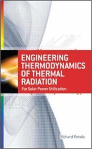 Engineering Thermodynamics of Thermal Radiation By Richard Petela
