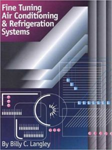 Fine Tuning Air Conditioning & Refrigeration Systems By Billy C. Langley