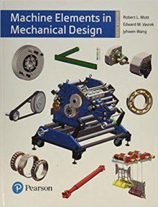 Machine Elements in Mechanical Design By Robert L. Mott