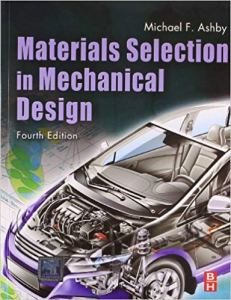 Materials Selection in Mechanical Design By Ashby M. F.