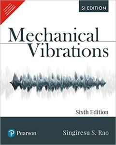Mechanical Vibrations, SI Edition By Singiresu S. Rao
