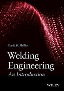 Welding Engineering By David H. Phillips