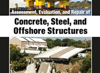 Assessment, Evaluation, and Repair of Concrete, Steel, and Offshore Structures By Mohamed Abdallah El-Reedy