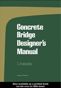 Concrete Bridge Designer's Manual By E. Pennells