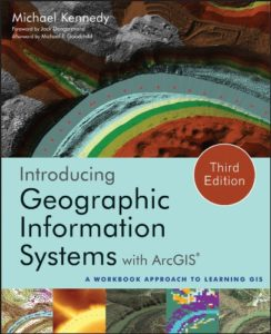 Introducing Geographic Information Systems with ArcGIS By Michael D. Kennedy