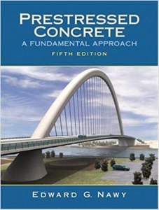 Prestressed Concrete: A Fundamental Approach By Edward G. Nawy