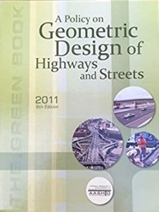 A Policy on Geometric Design of Highways and Streets By AASHTO