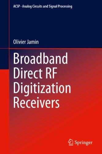 Broadband Direct RF Digitization Receivers By Olivier Jamin