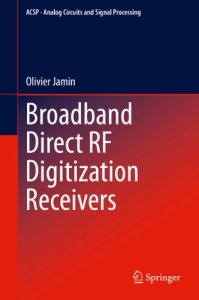 Broadband Direct RF Digitization Receivers By Olivier Jamin