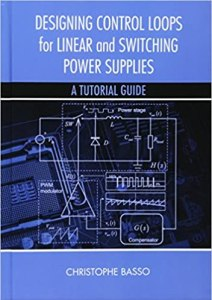 Designing Control Loops for Linear and Switching Power Supplies By Christophe P. Basso