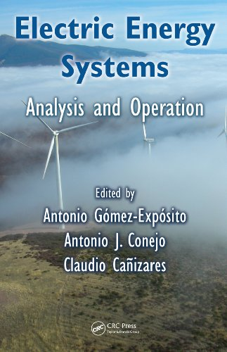 Electric Energy Systems: Analysis and Operation By Antonio Gomez-Exposito