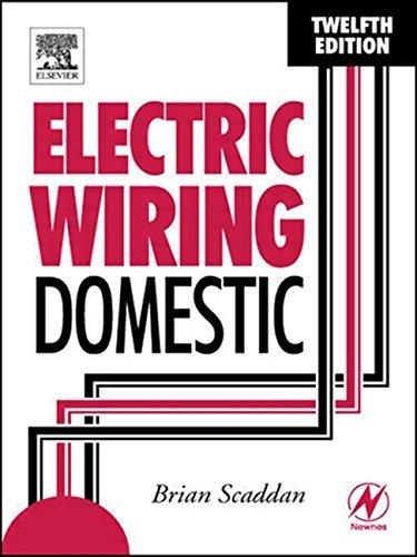 Electric Wiring: Domestic 12th Edition By Brian Scaddan