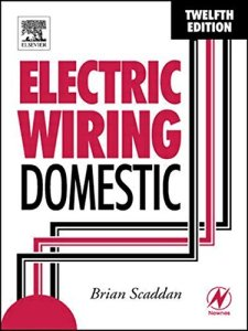 Electric Wiring: Domestic 12th Edition By Brian Scaddan