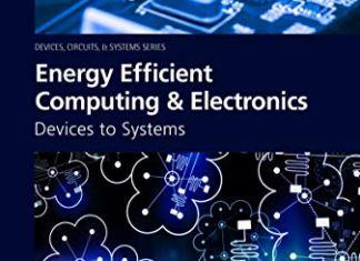 Energy Efficient Computing & Electronics By Santosh K. Kurinec