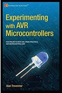 Experimenting with AVR Microcontrollers By Alan Trevennor