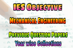 IES Mechanical Previous Years Objective Papers