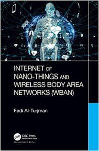 Internet of Nano-Tings and Wireless Body Area Networks (WBAN) By Fadi Al-Turjman