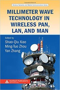 Millimeter Wave Technology in Wireless PAN, LAN, and MAN By hao-Qiu Xiao