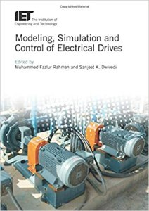 Modeling, Simulation and Control of Electrical Drives By Mohammed Fazlur