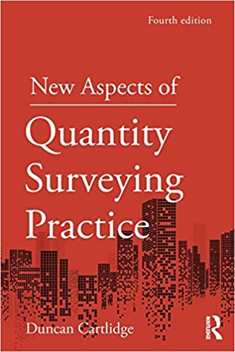 New Aspects of Quantity Surveying Practice By Duncan Cartlidge