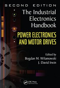 Power Electronics and Motor Drives By Bogdan M.Wilamowski