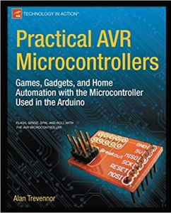 Practical AVR Microcontrollers By Alan Trevennor