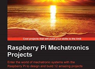 Raspberry Pi Mechatronics Projects By Sai Yamanoor