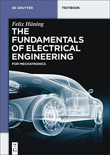 The Fundamentals of Electrical Engineering: for Mechatronics By Felix Huning