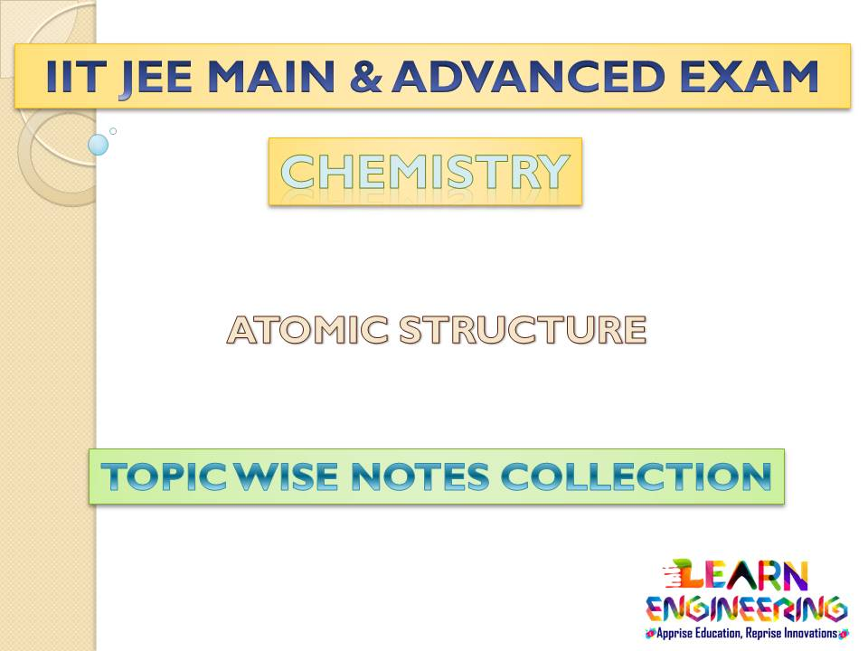 Atomic Structure (Chemistry) Notes for IIT-JEE Exam