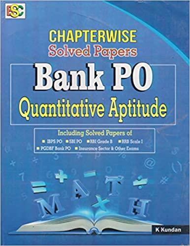 Chapterwise Solved Papers Bank PO Quantitative Aptitude By K Kundan