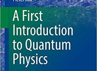 A First Introduction to Quantum Physics By Pieter Kok