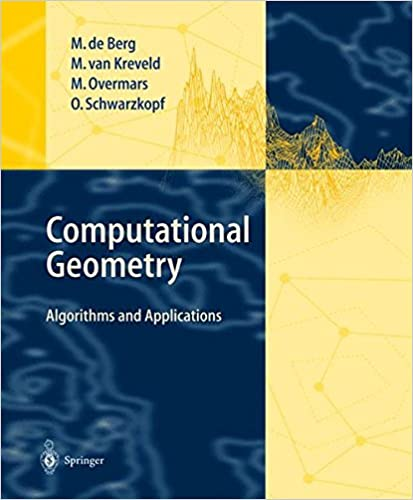 Computational Geometry: Algorithms And Applications By Mark de Berg