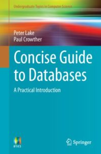 Concise Guide to Databases By Peter Lake and Paul Crowther