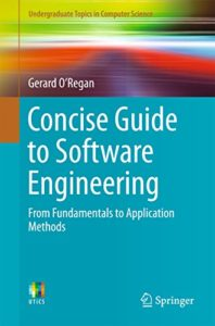 Concise Guide to Software Engineering By Gerard O'Regan