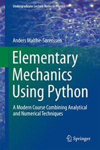 Elementary Mechanics Using Python By Anders Malthe-Sorenssen